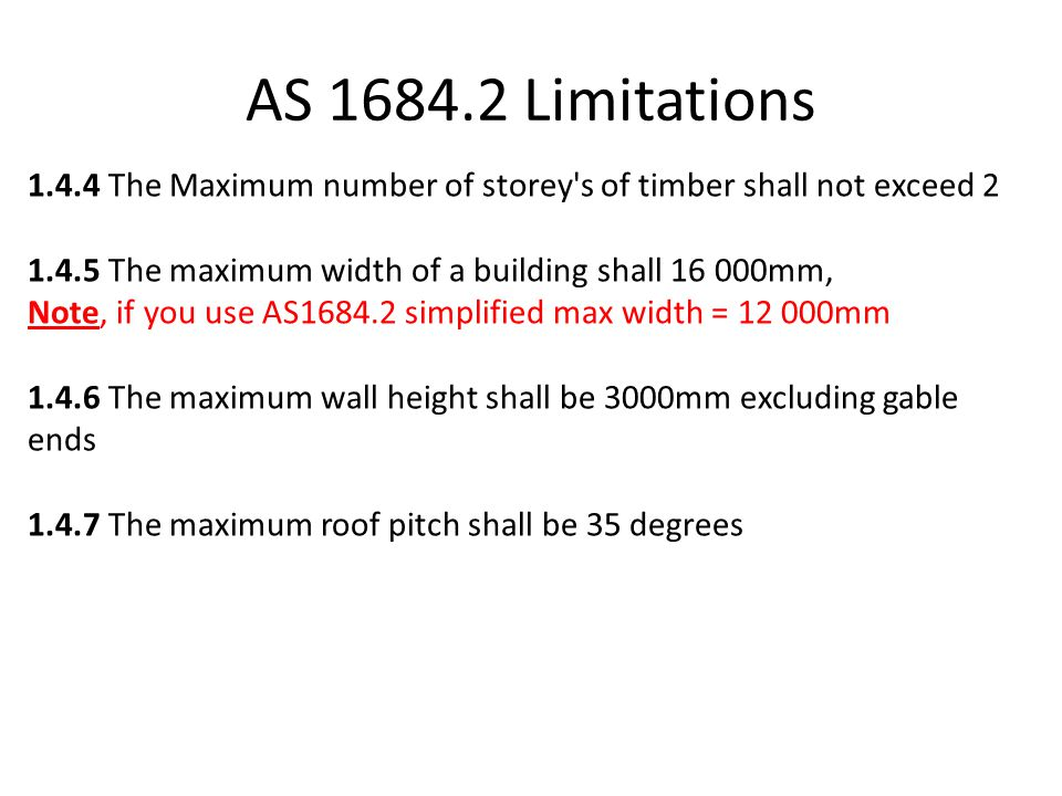 AS 1684.2 Limitations 1.4.4 The Maximum number of storey s of timber shall not exceed 2.
