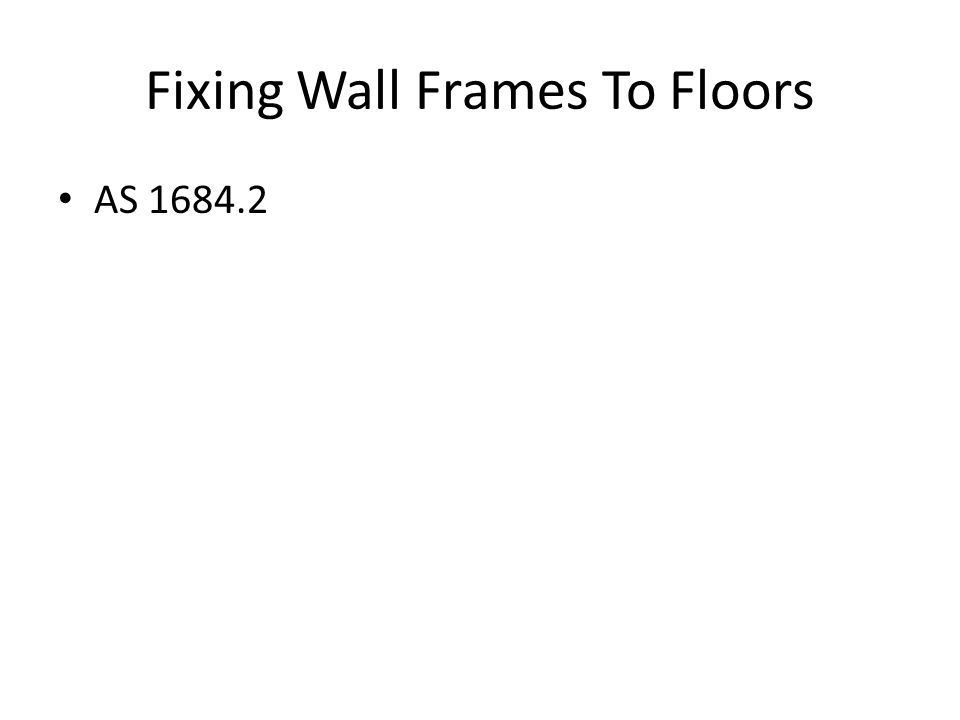 Fixing Wall Frames To Floors