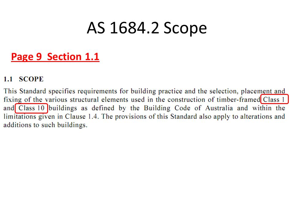 AS 1684.2 Scope Page 9 Section 1.1
