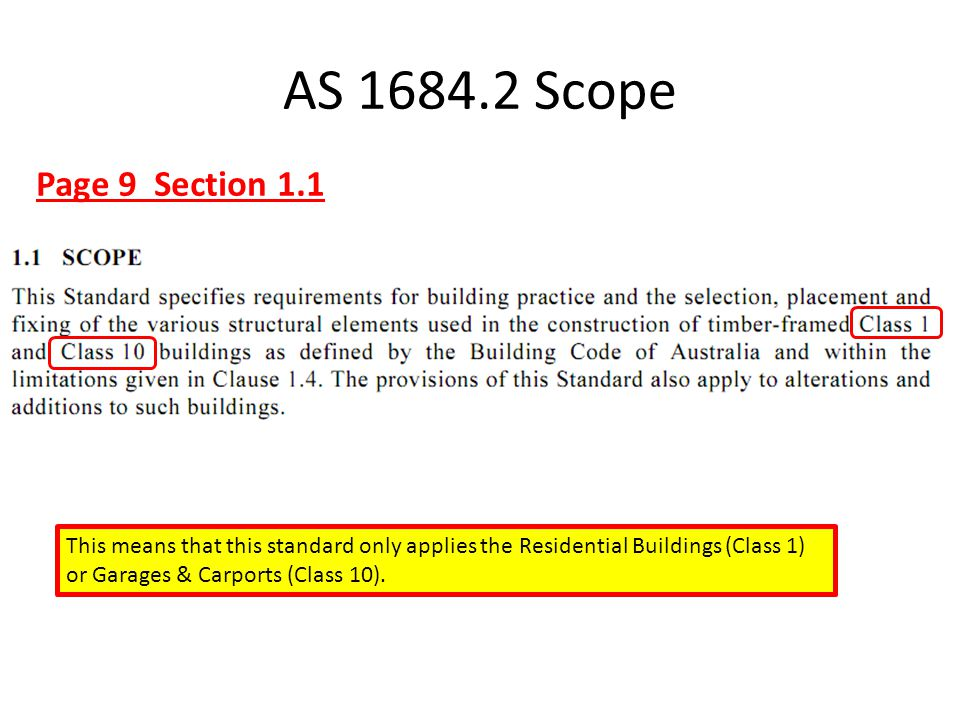 AS 1684.2 Scope Page 9 Section 1.1.