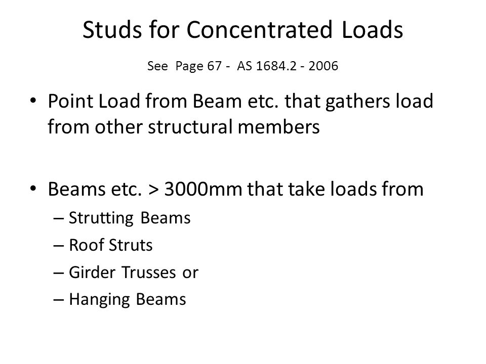 Studs for Concentrated Loads See Page 67 - AS 1684.2 - 2006
