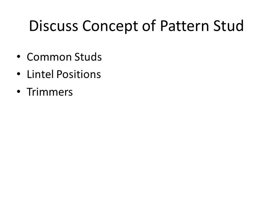 Discuss Concept of Pattern Stud