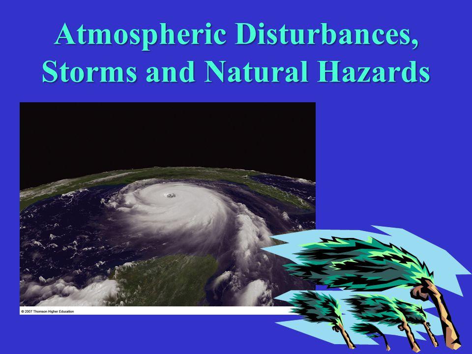 Atmospheric Disturbances, Storms and Natural Hazards