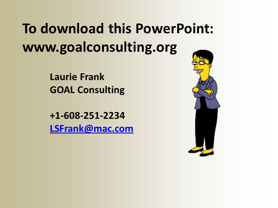 To download this PowerPoint: www.goalconsulting.org