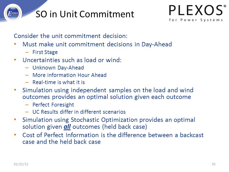 SO in Unit Commitment Consider the unit commitment decision: