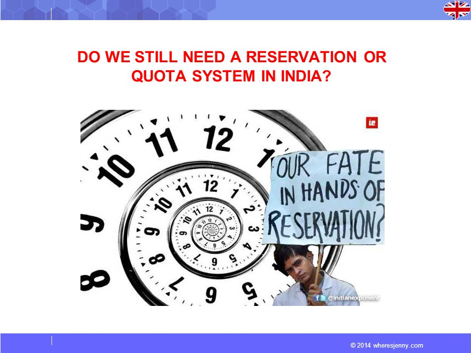 DO WE STILL NEED A RESERVATION OR QUOTA SYSTEM IN INDIA