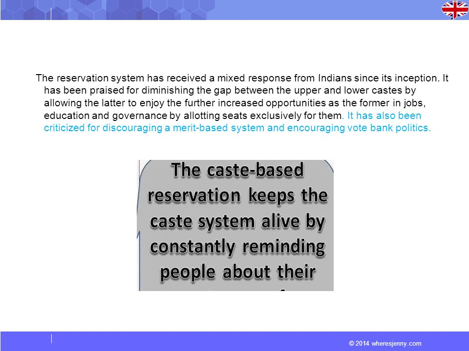 The reservation system has received a mixed response from Indians since its inception.