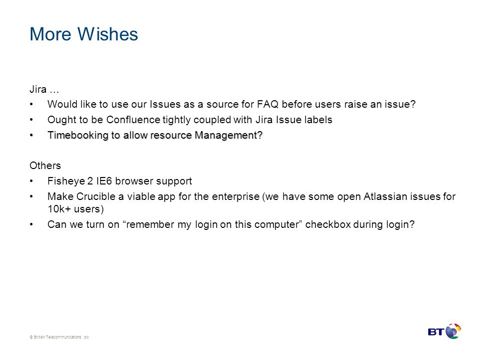 More Wishes Jira … Would like to use our Issues as a source for FAQ before users raise an issue