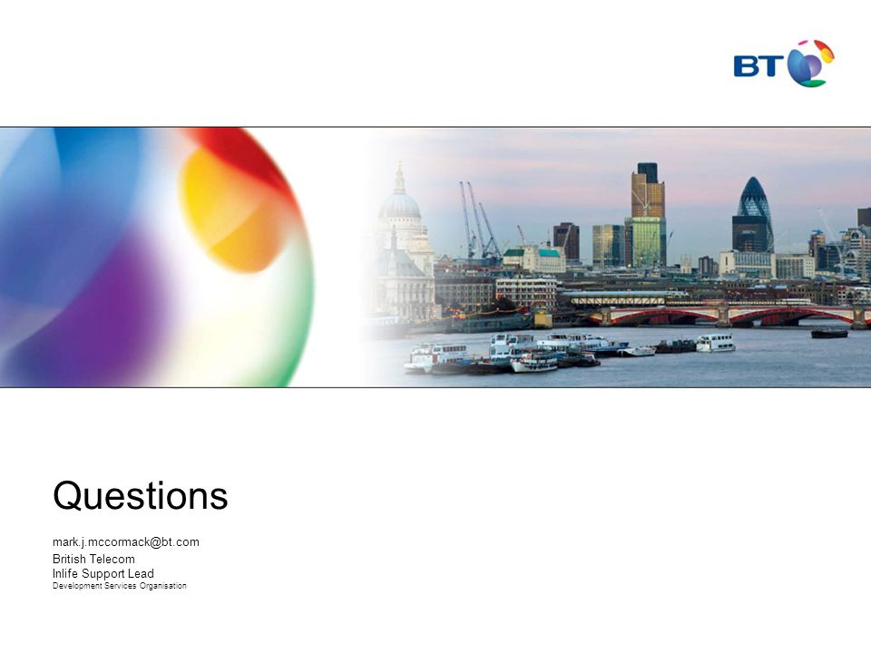 Questions mark.j.mccormack@bt.com