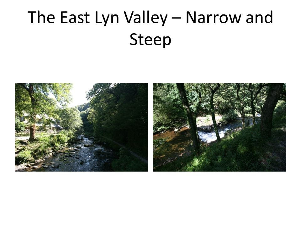 The East Lyn Valley – Narrow and Steep