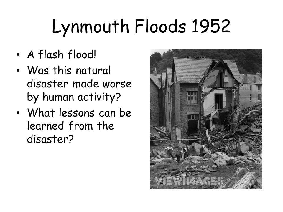 Lynmouth Floods 1952 A flash flood!