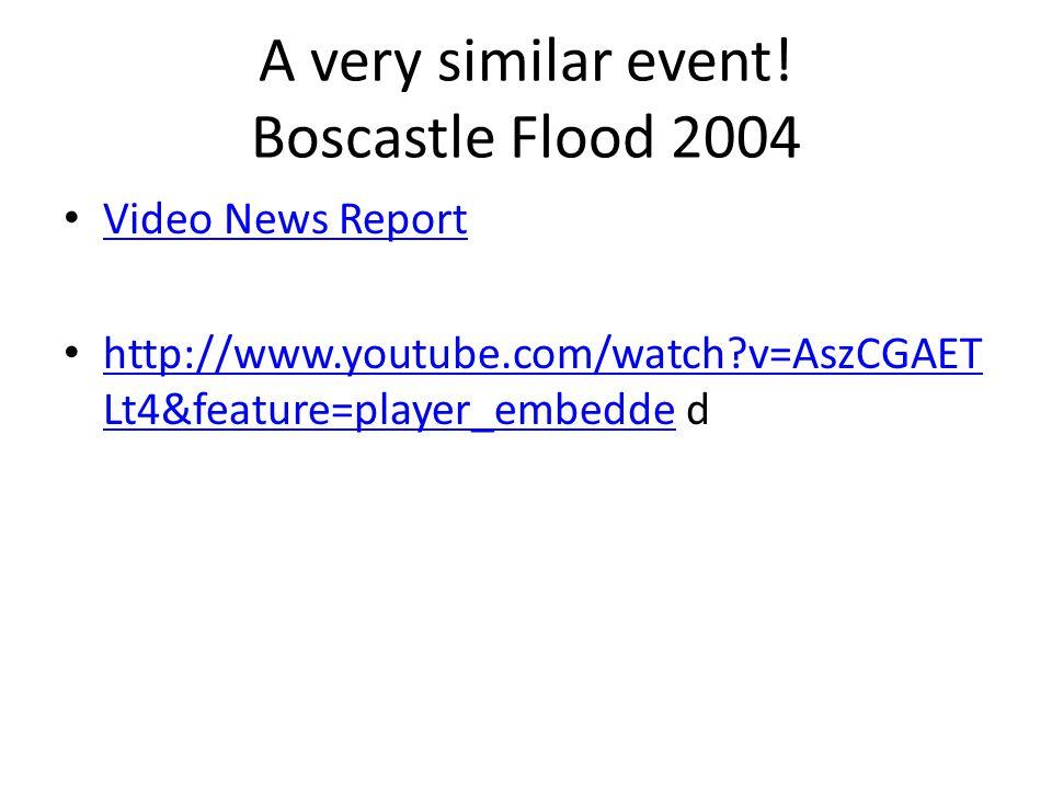 A very similar event! Boscastle Flood 2004