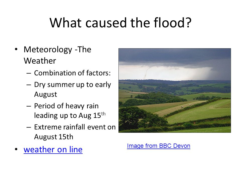 What caused the flood Meteorology -The Weather weather on line