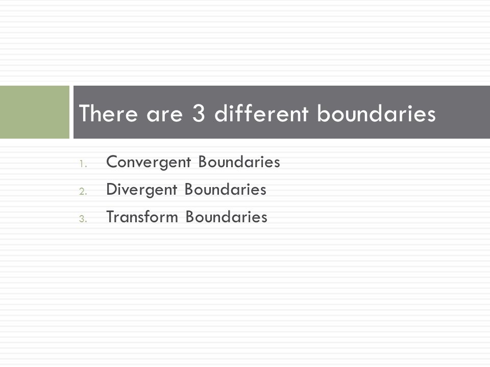 There are 3 different boundaries