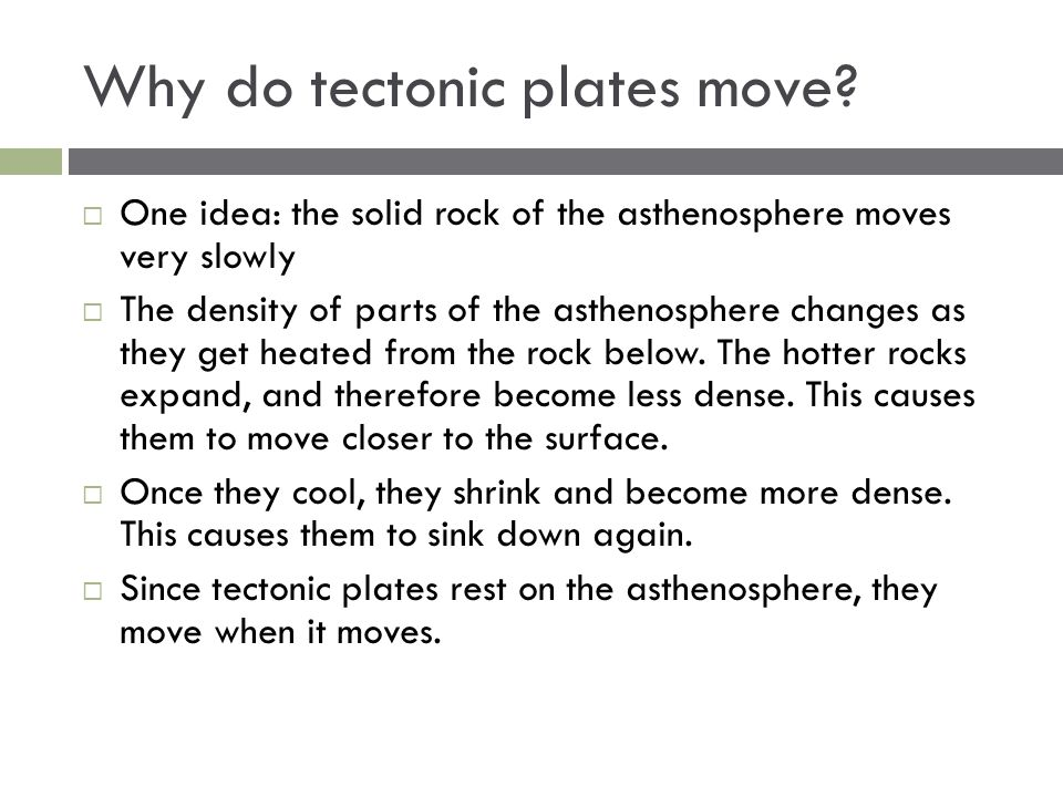 Why do tectonic plates move