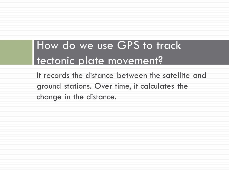 How do we use GPS to track tectonic plate movement