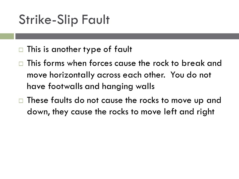 Strike-Slip Fault This is another type of fault