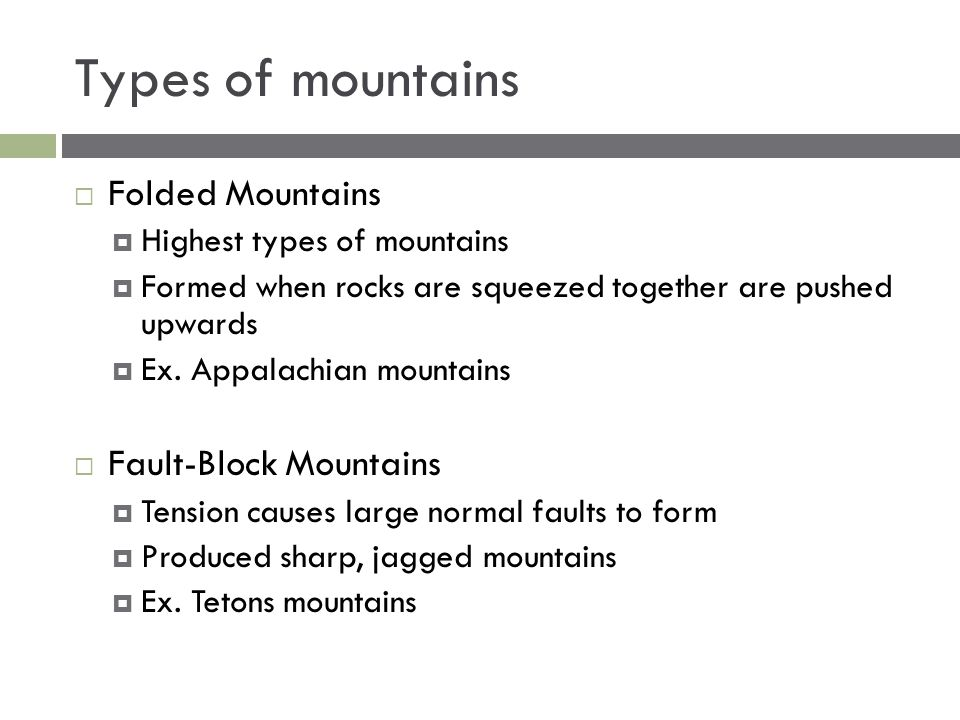 Types of mountains Folded Mountains Fault-Block Mountains