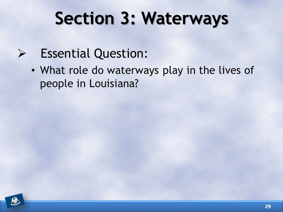 Section 3: Waterways Essential Question: