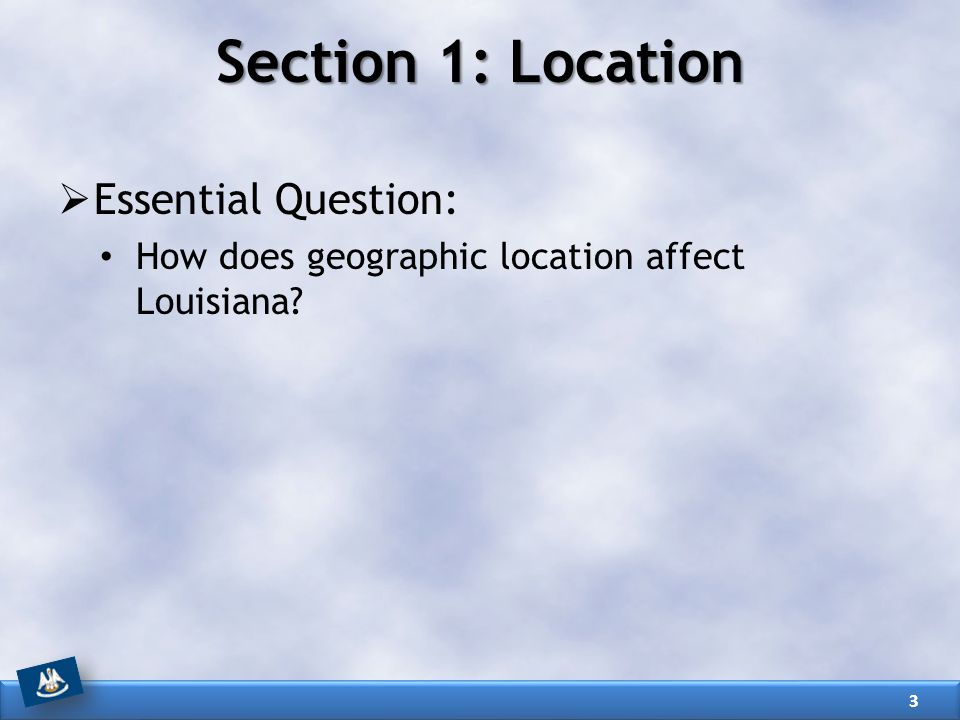 Section 1: Location Essential Question: