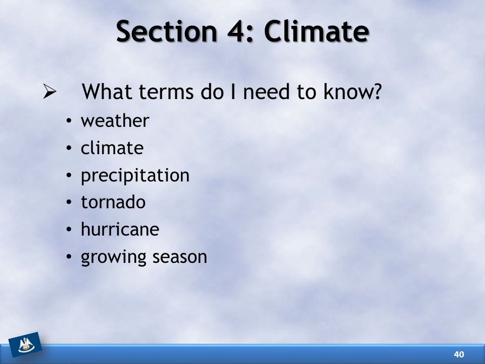 Section 4: Climate What terms do I need to know weather climate