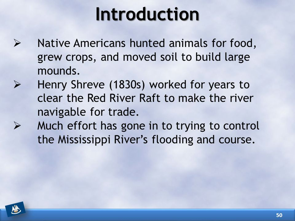 Introduction Native Americans hunted animals for food, grew crops, and moved soil to build large mounds.