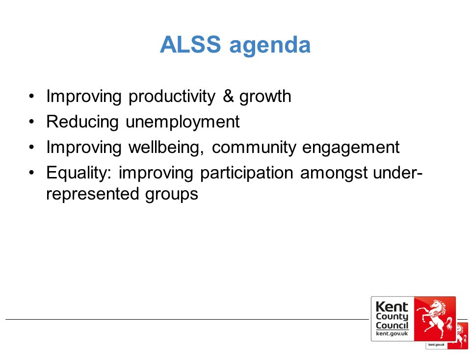 ALSS agenda Improving productivity & growth Reducing unemployment
