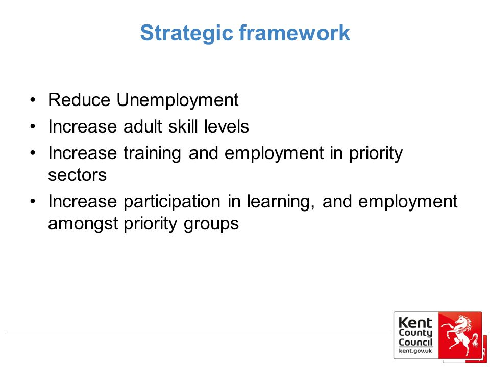 Strategic framework Reduce Unemployment Increase adult skill levels