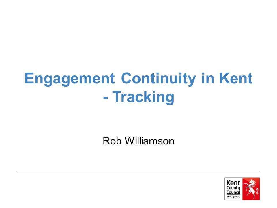 Engagement Continuity in Kent - Tracking