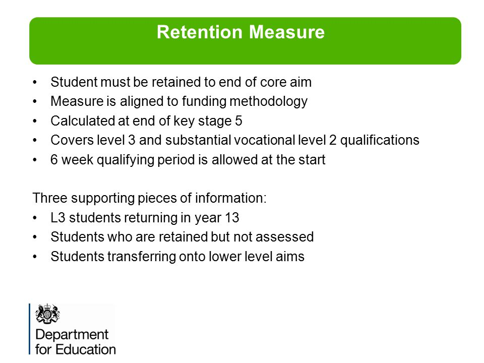 Retention Measure Student must be retained to end of core aim