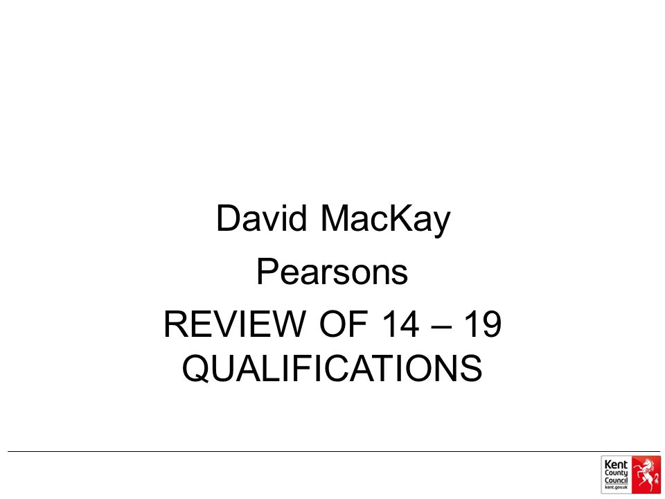 David MacKay Pearsons REVIEW OF 14 – 19 QUALIFICATIONS