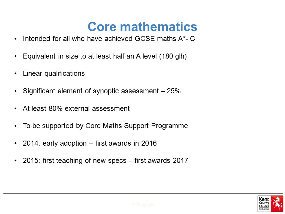 Core mathematics Intended for all who have achieved GCSE maths A*- C