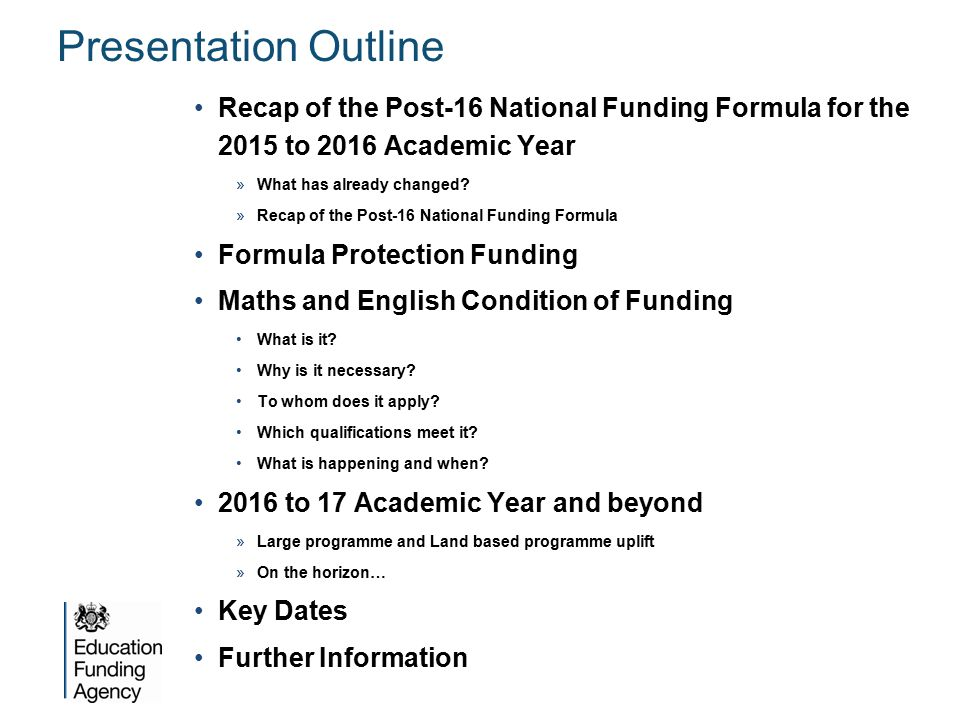 Presentation Outline Recap of the Post-16 National Funding Formula for the 2015 to 2016 Academic Year.