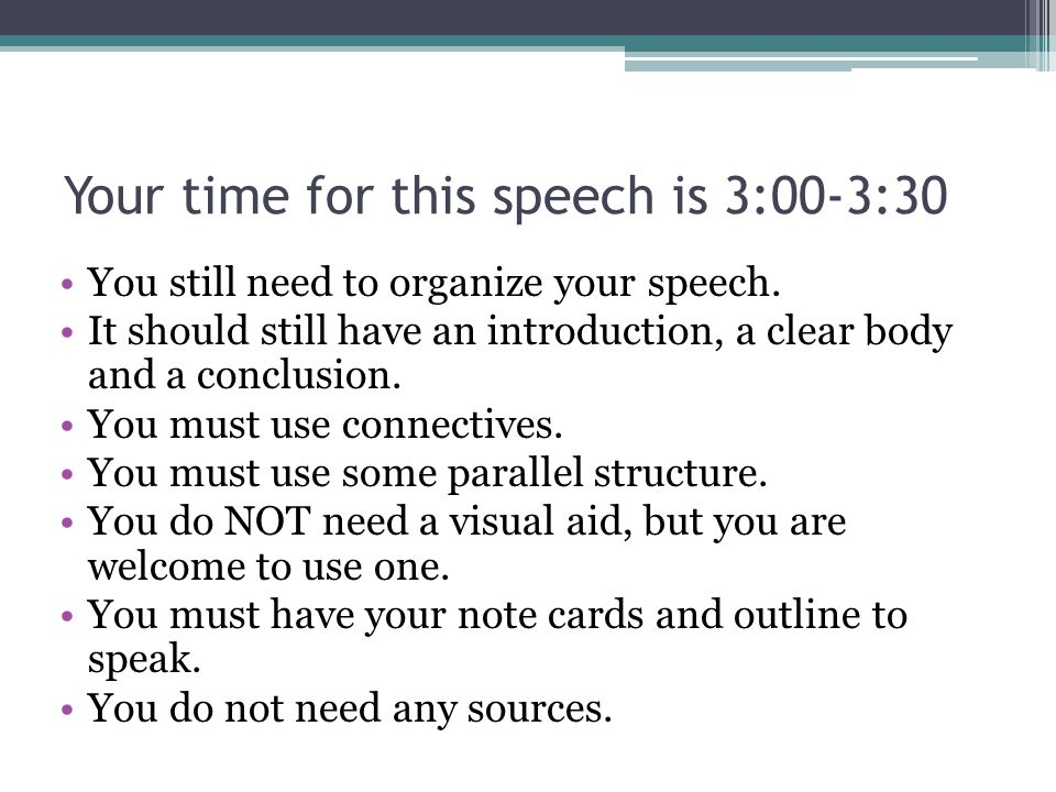 Your time for this speech is 3:00-3:30