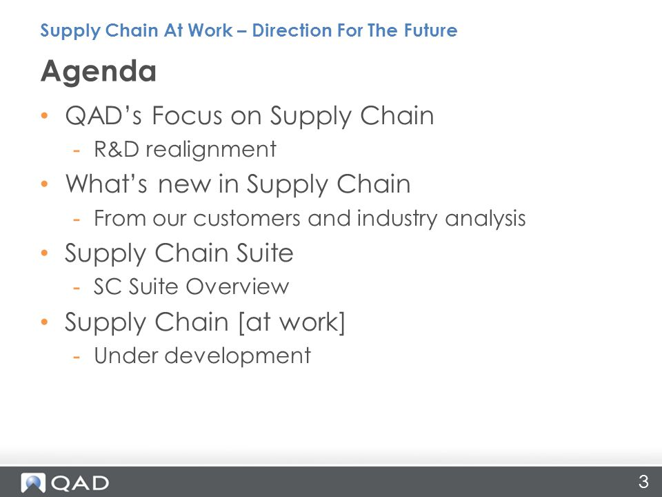 Agenda QAD's Focus on Supply Chain What's new in Supply Chain