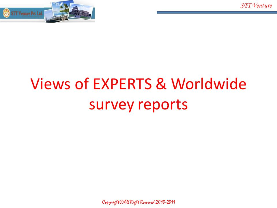 Views of EXPERTS & Worldwide survey reports