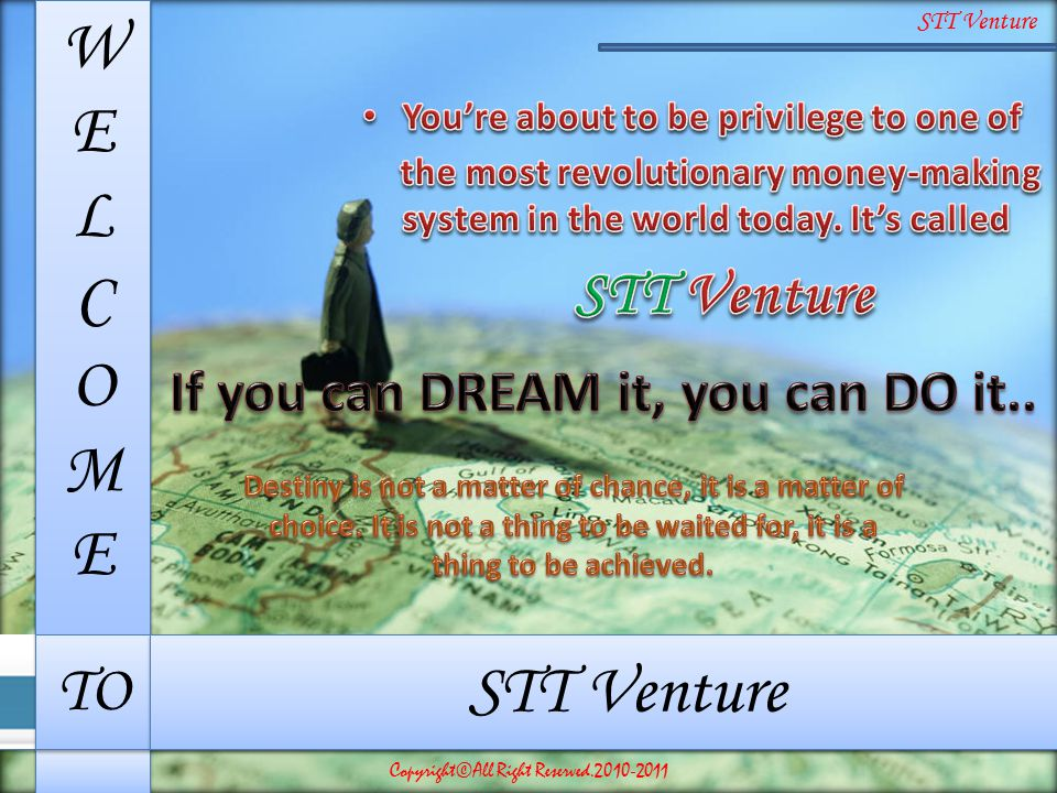 STT Venture If you can DREAM it, you can DO it..
