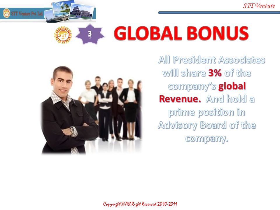 3 GLOBAL BONUS. All President Associates will share 3% of the company's global Revenue.