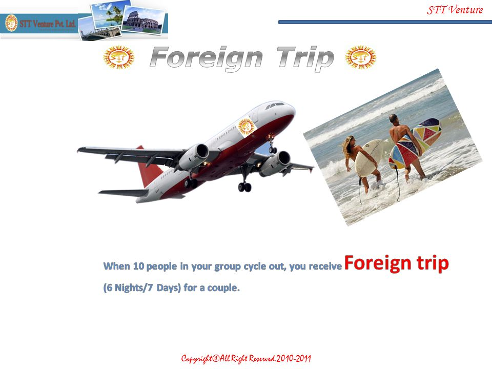 Foreign Trip When 10 people in your group cycle out, you receive Foreign trip.