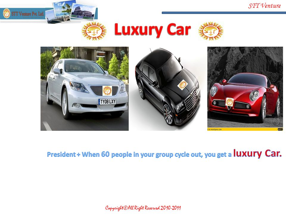 Luxury Car President + When 60 people in your group cycle out, you get a luxury Car.