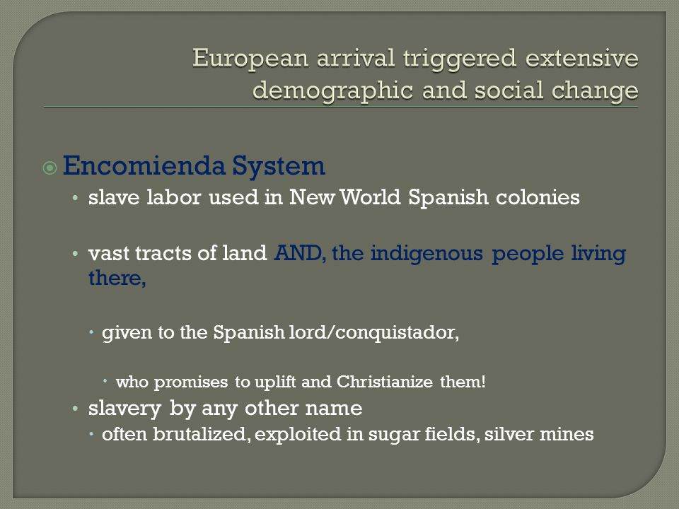 European arrival triggered extensive demographic and social change