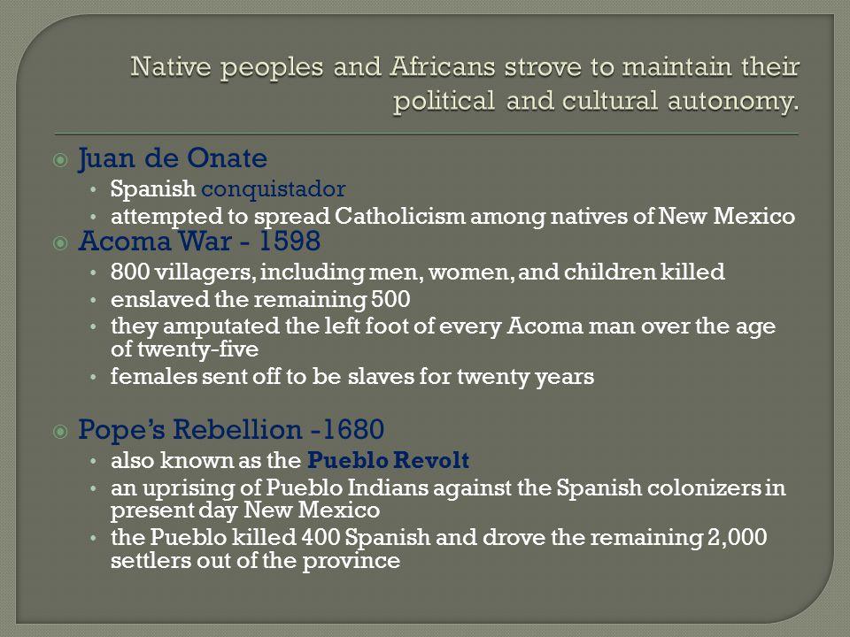 Juan de Onate Acoma War - 1598 Pope's Rebellion -1680