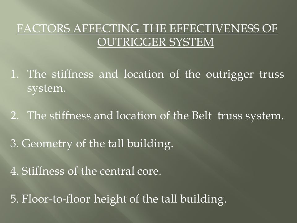 FACTORS AFFECTING THE EFFECTIVENESS OF OUTRIGGER SYSTEM