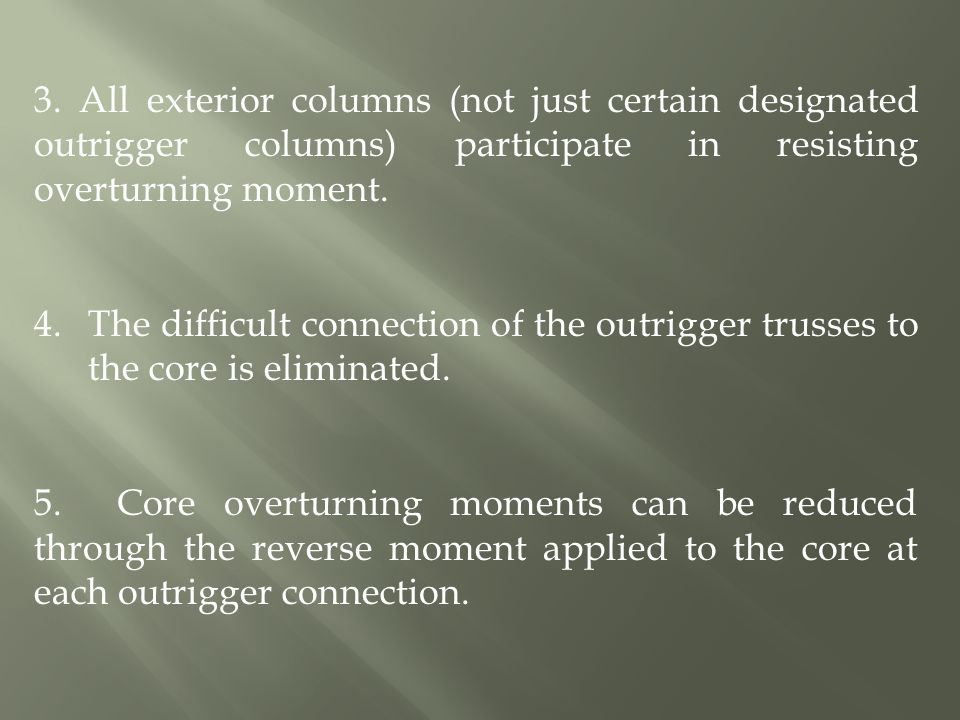 3. All exterior columns (not just certain designated outrigger columns) participate in resisting overturning moment.
