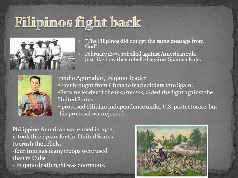 Filipinos fight back Emilio Aguinaldo , Filipino leader