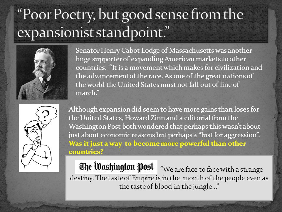 Poor Poetry, but good sense from the expansionist standpoint.