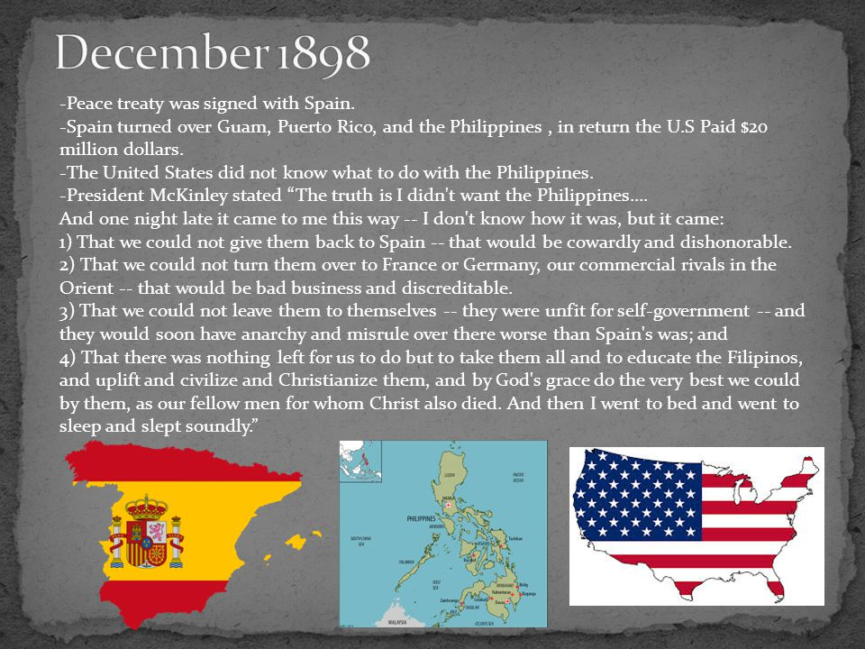 December 1898 -Peace treaty was signed with Spain.