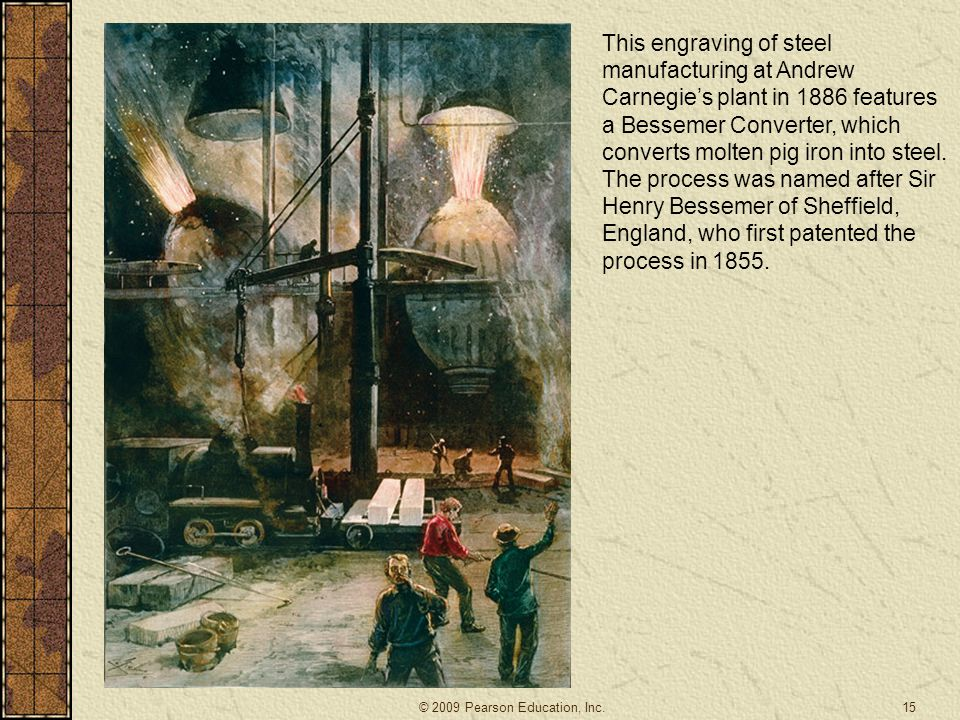 This engraving of steel manufacturing at Andrew Carnegie's plant in 1886 features a Bessemer Converter, which converts molten pig iron into steel. The process was named after Sir Henry Bessemer of Sheffield, England, who first patented the process in 1855.
