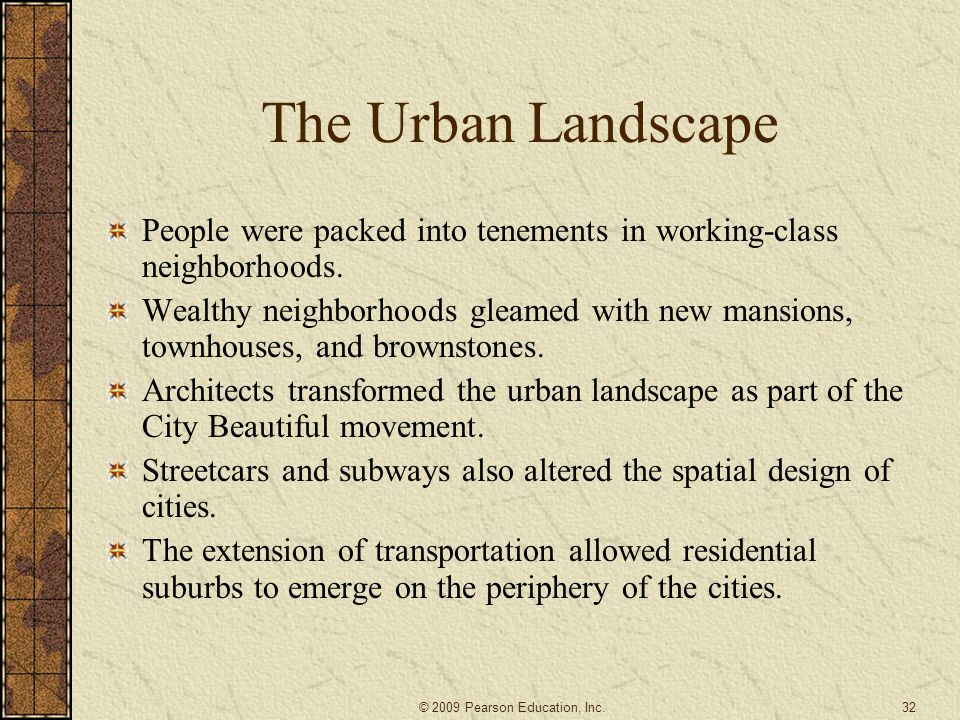 The Urban Landscape People were packed into tenements in working-class neighborhoods.