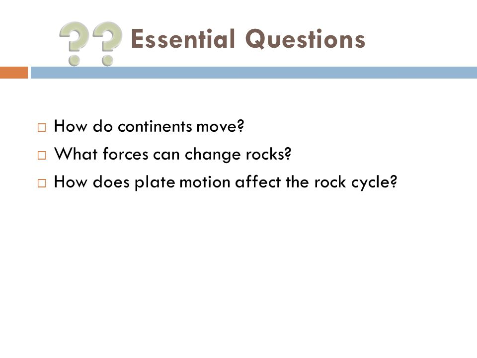 Essential Questions How do continents move